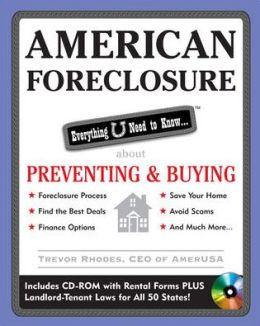 American Foreclosure: Everything U Need to Know about Preventing & Buying [With CDROM]