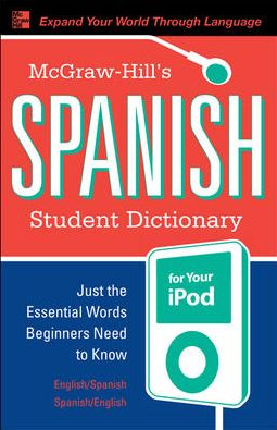 McGraw-Hill's Spanish Student Dictionary for your iPod (MP3 CD-ROM + Guide)
