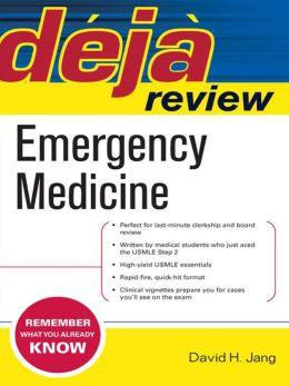 Deja Review: Emergency Medicine: Emergency Medicine
