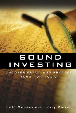 Sound Investing: Uncover Fraud and Protect Your Portfolio: Uncover Fraud and Protect Your Portfolio
