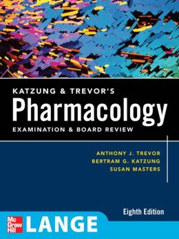 Katzung & Trevor's Pharmacology Examination and Board Review