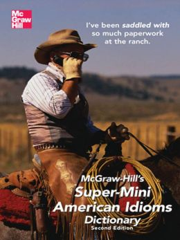 McGraw-Hill's Super-Mini American Idioms Dictionary, 2e