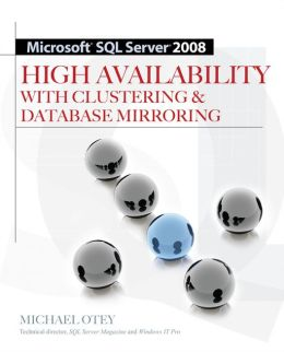 Microsoft SQL Server 2005 High Availability with Clustering & Database Mirroring