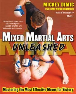 Mixed Martial Arts Unleashed: Mastering the Most Effective Moves for Victory