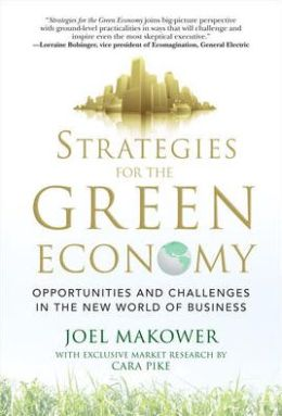 Strategies for the Green Economy: Opportunities and Challenges in the New World of Business Cara Pike, Joel Makower