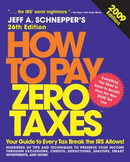 How to Pay Zero Taxes 2009