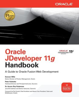 Oracle JDeveloper 11g Handbook: A Guide to Fusion Web Development
