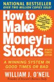 Book Cover Image. Title: How to Make Money in Stocks:  A Winning System in Good Times and Bad, Fourth Edition, Author: William O'Neil