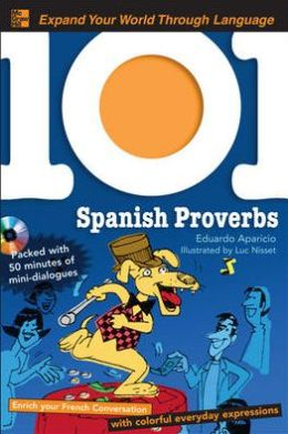 Spanish Proverbs: Enrich your Spanish Conversation with Colorful Everyday Expressions