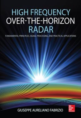 High Frequency Over-the-Horizon Radar: Fundamental Principles, Signal Processing, and Practical Applications