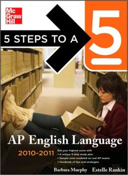 5 Steps to a 5 AP English Language, 2010-2011 Edition