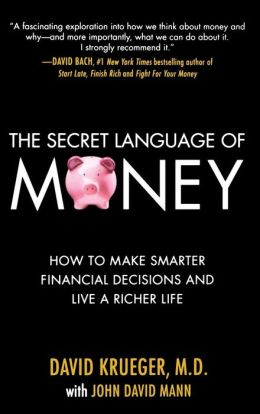 The Secret Language of Money: Understanding Your Emotional Relationship to Money, Wealth, and Success