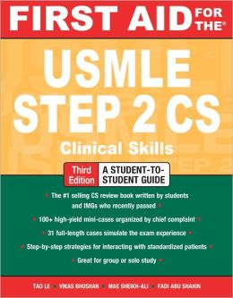 First Aid for the USMLE Step 2 CS, Third Edition / Edition 3 by Tao Le ...