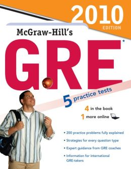 McGraw-Hill's GRE, 2010 Edition