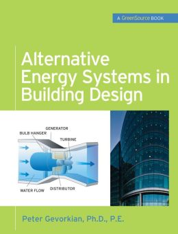 Alternative Energy Systems in Building Design (GreenSource Books)