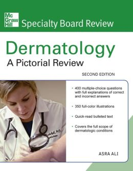 McGraw-Hill Specialty Board Review Dermatology: A Pictorial Review, Second Edition: A Pictorial Review EB