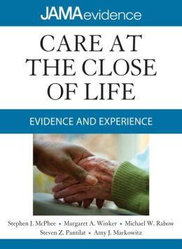 Care at the Close of Life: Evidence and Experience: Evidence and Experience