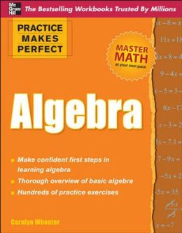 Practice Makes Perfect Algebra