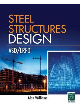 Steel Structures Design: ASD/LRFD