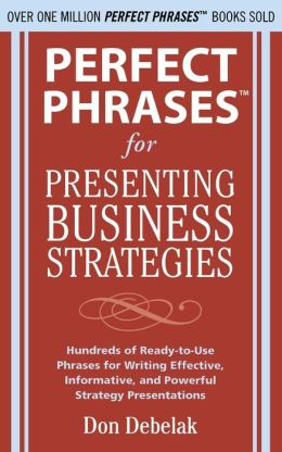 Perfect Phrases for Presenting Business Strategies