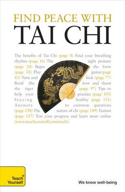Find Peace with Tai Chi: A Teach Yourself Guide
