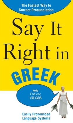 Say It Right in Greek: The Fastest Way to Correct Pronunciation