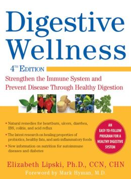 Digestive Wellness, Fourth Edition: Strengthen the Immune System and Prevent Disease Through Healthy Digestion