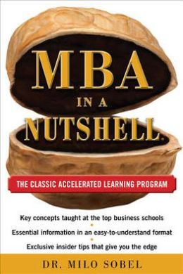 MBA in a Nutshell: The Classic Accelerated Learning Program