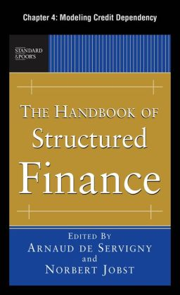 The Handbook of Structured Finance, Chapter 4 - Modeling Credit Dependency
