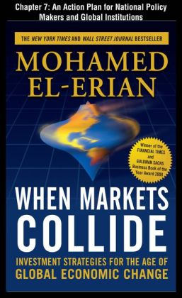 When Markets Collide, Chapter 7 - An Action Plan for National Policy Makers and Global Institutions