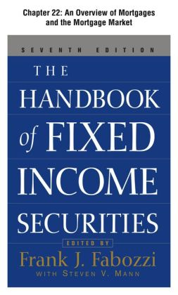 The Handbook of Fixed Income Securities, Chapter 22 - An Overview of Mortgages and the Mortgage Market