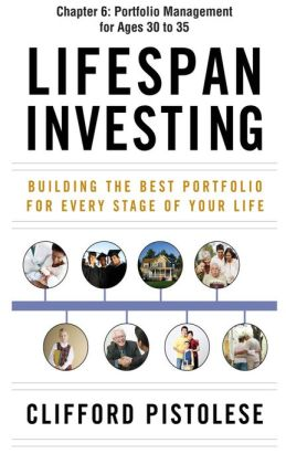 Lifespan Investing, Chapter 6 - Portfolio Management for Ages 30 to 35