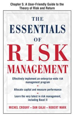 The Essentials of Risk Management, Chapter 5 - A User-Friendly Guide to the Theory of Risk and Return