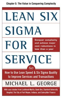 Lean Six Sigma for Service, Chapter 5 - The Value in Conquering Complexity