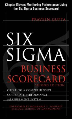 Six Sigma Business Scorecard, Chapter 11 - Monitoring Performance Using the Six Sigma Business Scorecard