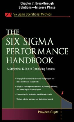 The Six Sigma Performance Handbook, Chapter 7 - Breakthrough Solutionss¿p