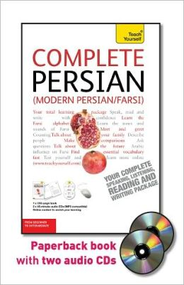 Complete Persian (Modern Persian/Farsi) with Two Audio CDs: A Teach Yourself Guide