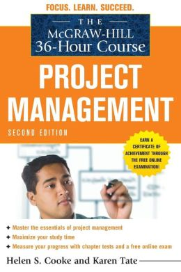 The McGraw-Hill 36-Hour Course: Project Management