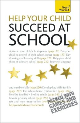 Teach Yourself: Help Your Child to Succeed at School