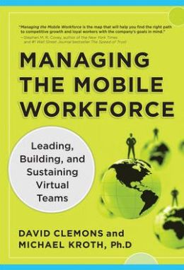 Managing the Mobile Workforce: Leading, Building, and Sustaining Virtual Teams