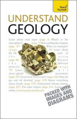 Understand Geology - A Teach Yourself Guide