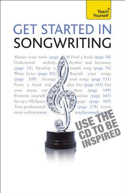 Get Started in Songwriting: A Teach Yourself Guide w/ Audio CD