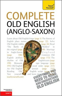 Complete Old English (Anglo-Saxon): A Teach Yourself Guide