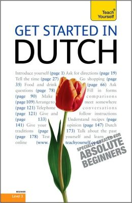 Get Started in Dutch: A Teach Yourself Guide