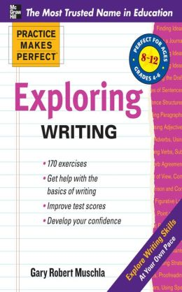 Practice Makes Perfect Exploring Writing