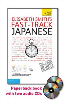 Fast-Track Japanese with Two Audio CDs: A Teach Yourself Guide