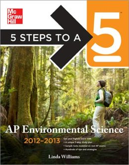 5 Steps to a 5 AP Environmental Science, 2012-2013 Edition