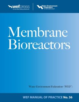 Membrane BioReactors WEF Manual of Practice No. 36