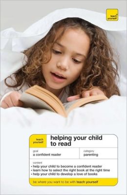 Help Your Child Learn to Read: A Teach Yourself Guide