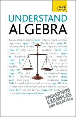 Understand Algebra: A Teach Yourself Guide